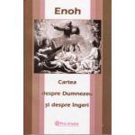 Enoh. Cartea despre Dumnezeu si despre ingeri