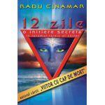 12 zile. O initiere secreta in taramul tainic al zeilor