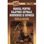 Manual pentru calatorii astrale, bioenergie si hipnoza