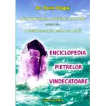 Fundamentele medicinei naturale. Partea a 3-a. Cristaloterapia psihocauzală. Enciclopedia pietrelor vindecătoare