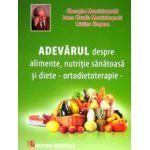 Adevarul despre alimente, nutritie sanatoasa si diete - ortodietoterapie