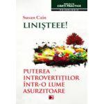 Liniste! Puterea introvertitilor intr-o lume asurzitoare