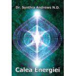 Calea energiei. Trezirea fortei interioare si extinderea constiintei individuale