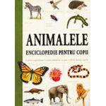 Animalele. Enciclopedie pentru copii