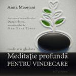Meditatie profunda pentru vindecare (CD) - Anita Moorjani