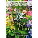 Terapia cu flori. Primiti ingerii naturii in viata voastra