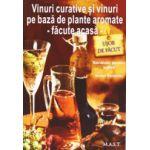Vinuri curative si vinuri pe baza de plante aromate, facute acasa