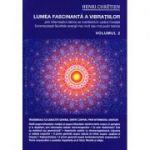 Lumea fascinanta a vibratiilor (vol. 2)