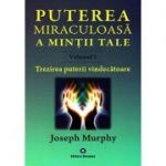 Puterea miraculoasa a mintii tale (vol. 2 ). Trezirea puterii vindecatoare