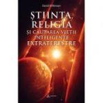 Stiinta, religia si cautarea vietii inteligente extraterestre