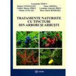 Tratamente naturiste cu tincturi din arbori si arbusti