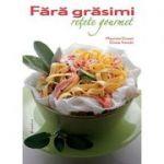 Fara grasimi - 85 de retete gourmet