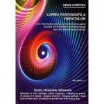Lumea fascinanta a vibratiilor (vol. 4)
