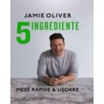 5 ingrediente. Mese rapide si usoare