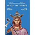 Mircea cel Batran (Colectia Centenarul Marii Uniri )