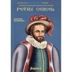 Petru Cercel (Colectia Centenarul Marii Uniri )