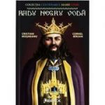 Radu Negru Voda (Colectia Centenarul Marii Uniri)
