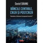 Bancile centrale, criza si postcriza. România si Uniunea Europeana încotro?