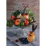 Detox - retete si sfaturi practice pentru o dieta sanatoasa