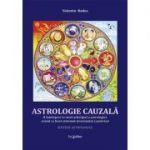 Astrologie cauzala. O întelegere la nivel arhetipal a astrologiei, având ca baza sistemul sivaismului casmirian