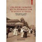 Calatori romani si calatoriile lor in secolul al XIX - lea