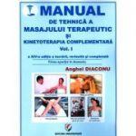 Manual de tehnica a masajului terapeutic si kinetoterapia complementara (3 vol)