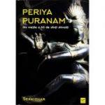 Periya Puranam. Povestiri din vietile a 63 de sfinti shivaiti