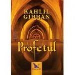 Profetul - Kahlil Gibran