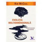 Evoluţia multidimensională - explorări personale ale conştiinţei