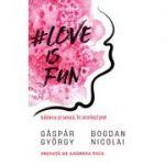 Love is fun. Iubirea si sexul în acelasi pat