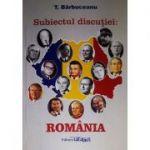 Subiectul discutiei: România