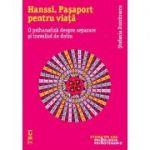 Hanssi. Pașaport pentru viață. O psihanaliză despre separare și travaliul de doliu