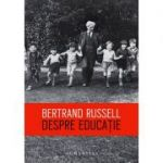 Despre educatie - Bertrand Russell