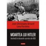 Moartea lui Hitler. Anchetă în dosarele secrete ale KGB