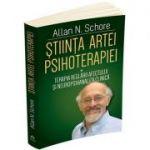 Stiinta Artei Psihoterapiei (vol 1). Terapia reglarii afectului si neuropsihanaliza clinica