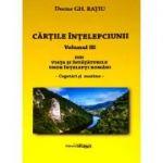 Cartile intelepciunii (vol. 3). Din viata si invataturile unor intelepti romani