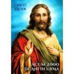 Acum 2000 de ani în urmă. Episoade istorice ale creştinismului primului secol