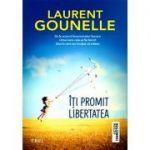 Îți promit libertatea - Laurent Gounelle