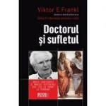 Doctorul şi sufletul. Bazele logoterapiei şi analizei existenţiale