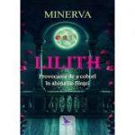 Lilith, provocarea de a coborî în abisurile fiinţei - Minerva