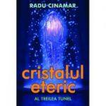 Cristalul eteric. Al treilea tunel