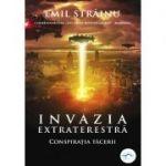 Invazia extraterestra. Conspiratia tacerii - Emil Strainu