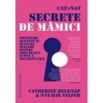Cat + Nat. Secrete de mămici