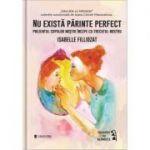 Nu există părinte perfect