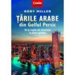 Țările arabe din Golful Persic. De la regate ale deșertului la puteri globale