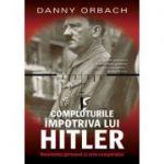 Comploturile impotriva lui Hitler