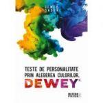 Teste de personalitate prin alegerea culorilor DEWEY