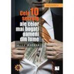 Cele 10 secrete ale celor mai bogaţi oameni din lume