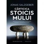 Cărticica stoicismului. Sfaturi de înțelepciune ca să devenim puternici, încrezători și calmi
