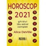 Horoscop 2021. Ghidul tau astral complet